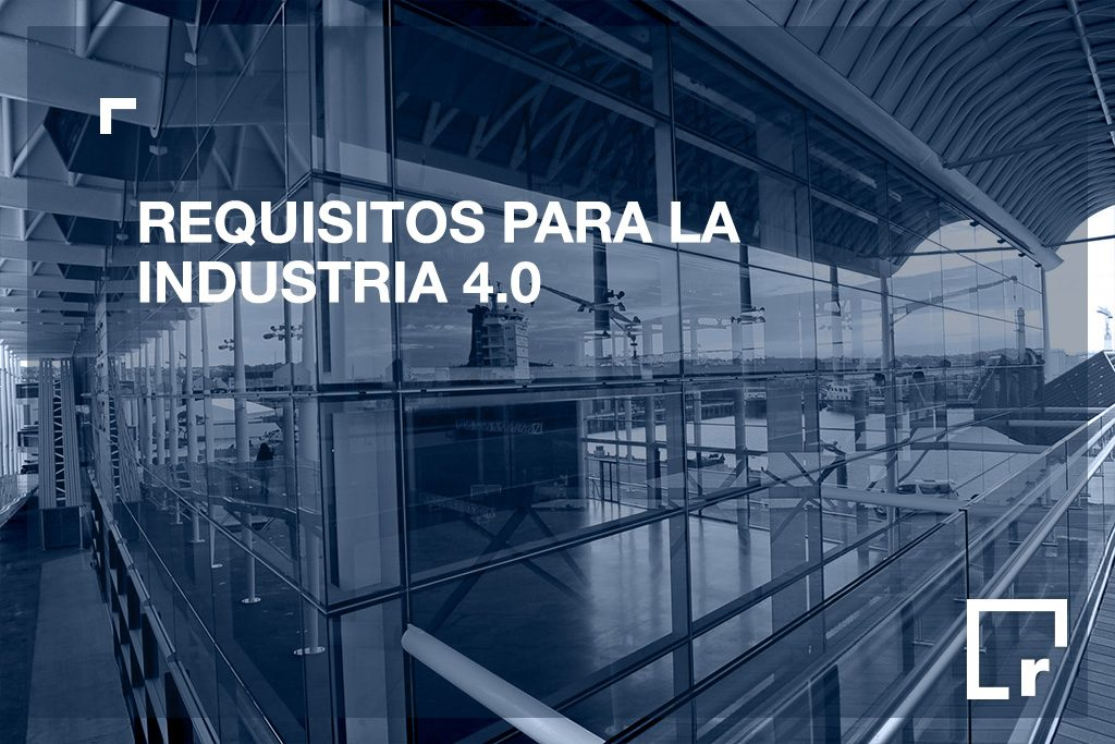 Requisitos para la industria Industria 4.0