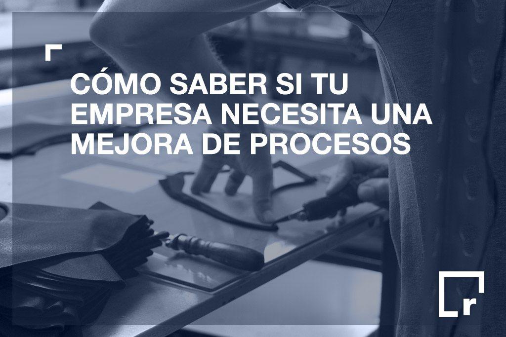 Tu empresa necesita una mejora de procesos