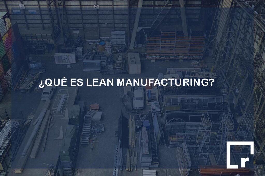 qué es lean manufacturing y el despilfarro en resultae